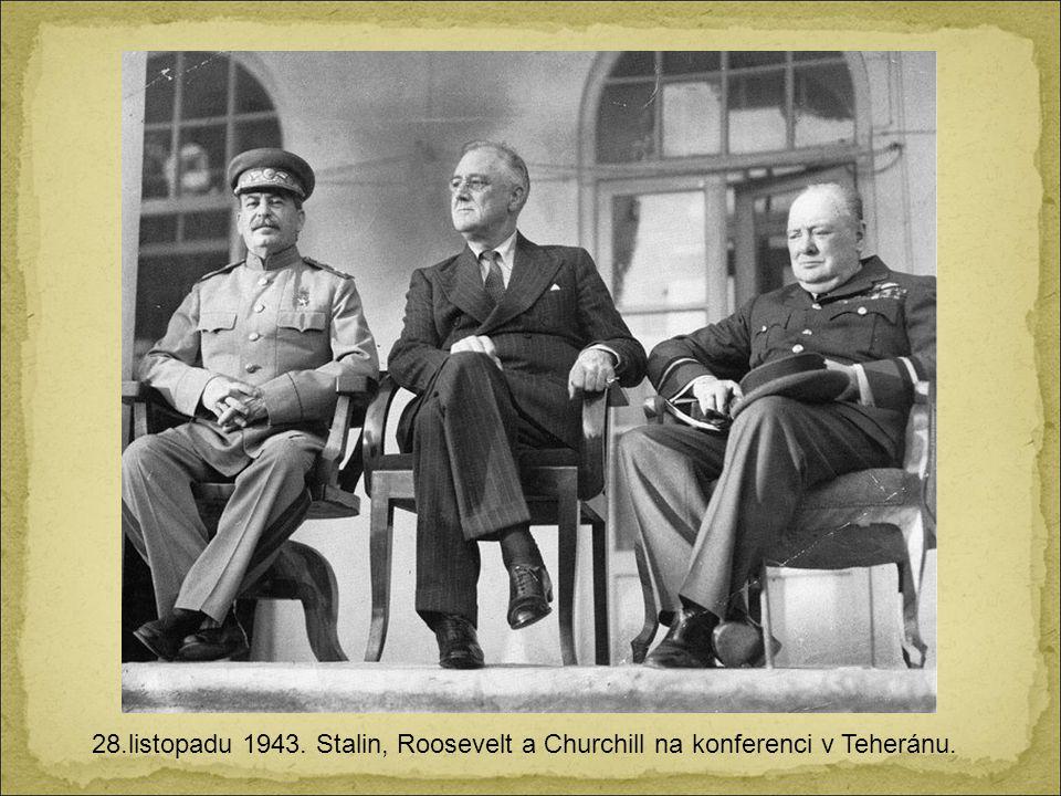 28.listopadu 1943. Stalin, Roosevelt a Churchill na konferenci v Teheránu.
