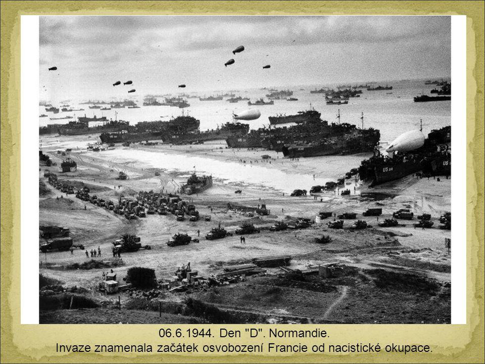 Invaze znamenala začátek osvobození Francie od nacistické okupace.