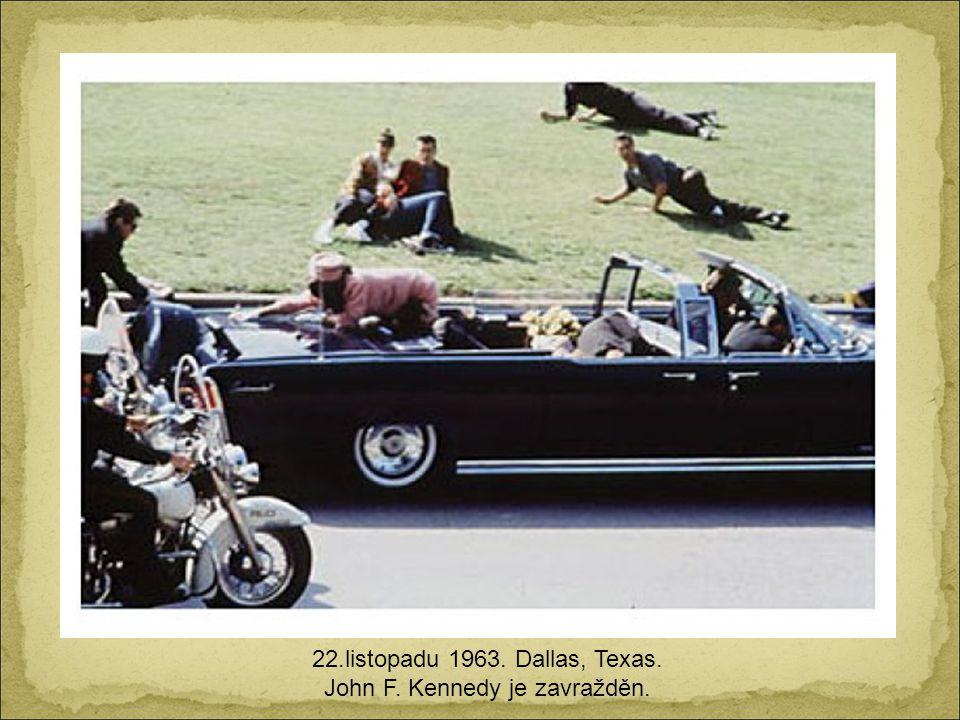 22.listopadu 1963. Dallas, Texas. John F. Kennedy je zavražděn.