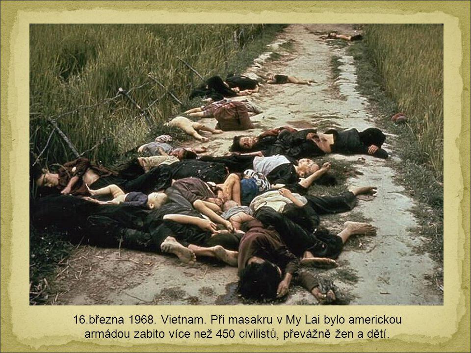 16.března 1968. Vietnam.