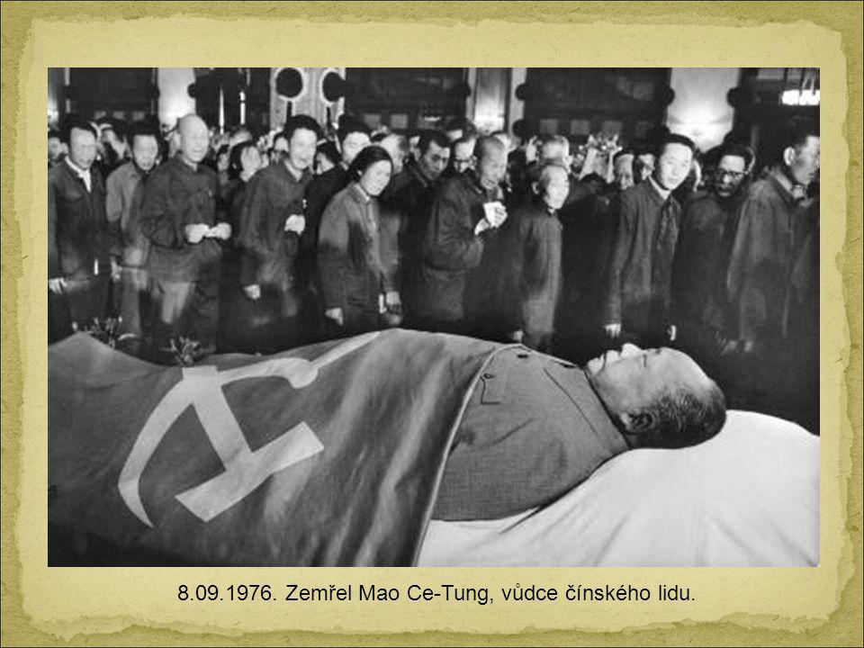 8.09.1976. Zemřel Mao Ce-Tung, vůdce čínského lidu.
