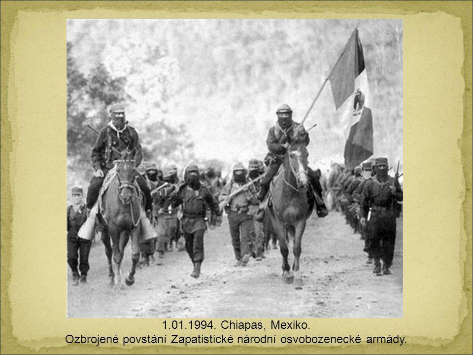 Ozbrojené povstání Zapatistické národní osvobozenecké armády.