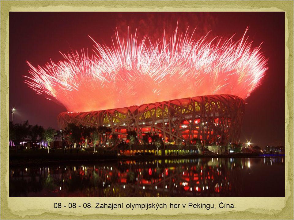 08 - 08 - 08. Zahájení olympijských her v Pekingu, Čína.