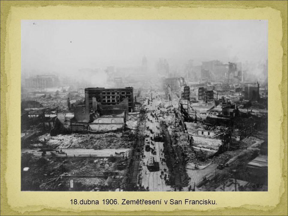 18.dubna 1906. Zemětřesení v San Francisku.