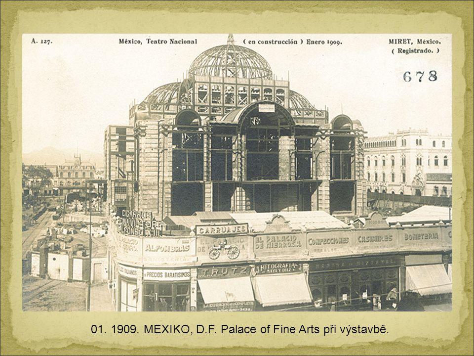 01. 1909. MEXIKO, D.F. Palace of Fine Arts při výstavbě.