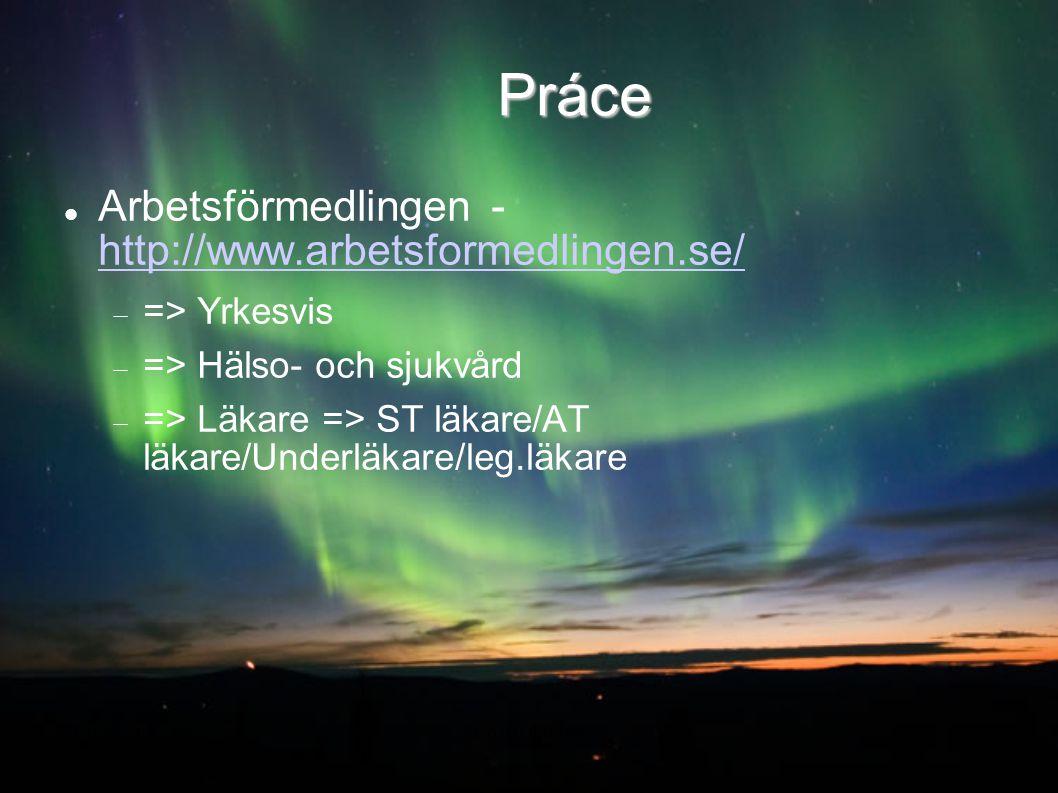 Práce Arbetsförmedlingen - http://www.arbetsformedlingen.se/