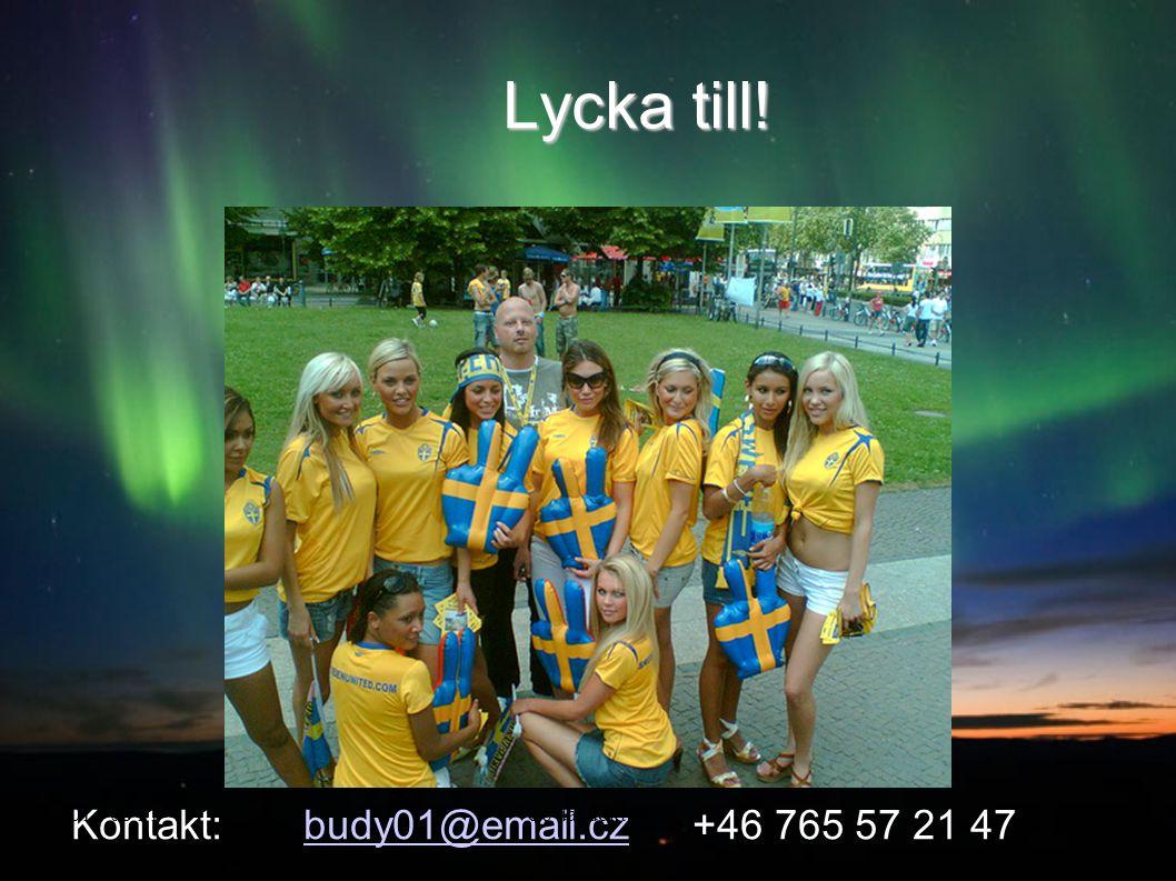 Lycka till! Kontakt: budy01@email.cz +46 765 57 21 47 2017-04-05