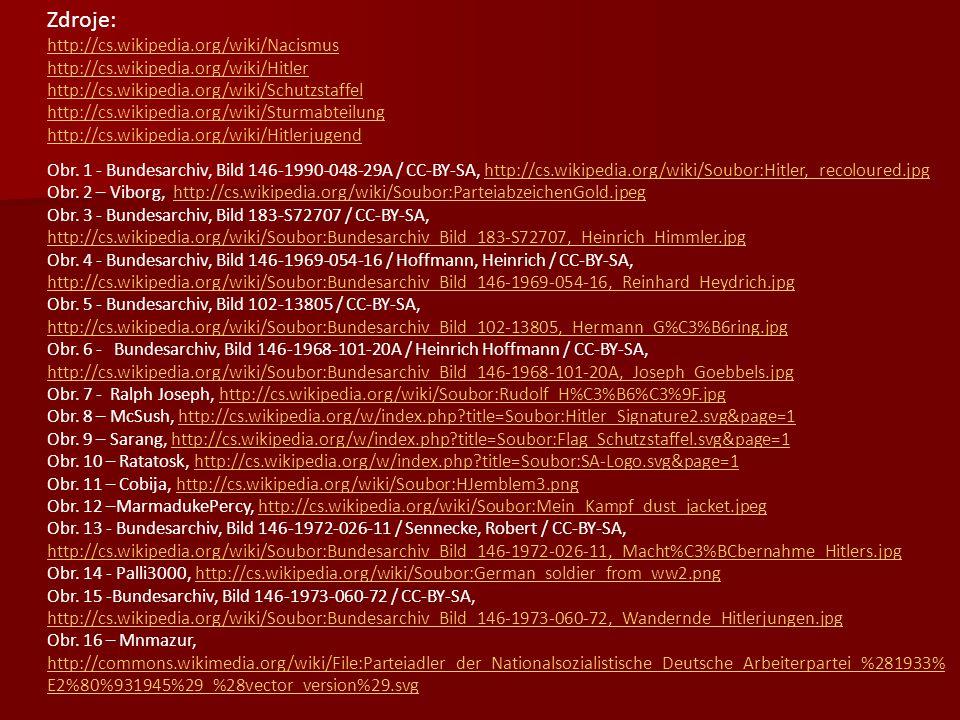 Zdroje: http://cs.wikipedia.org/wiki/Nacismus