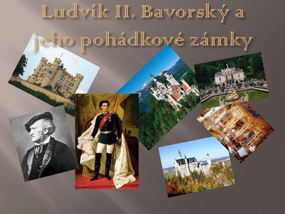 Ludvík II. Bavorský a jeho pohádkové zámky