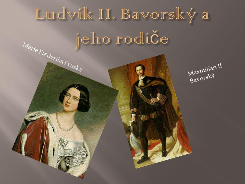Ludvík II. Bavorský a jeho rodiče