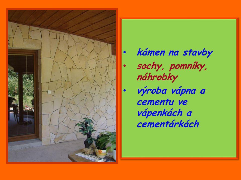 kámen na stavby sochy, pomníky, náhrobky výroba vápna a cementu ve vápenkách a cementárkách