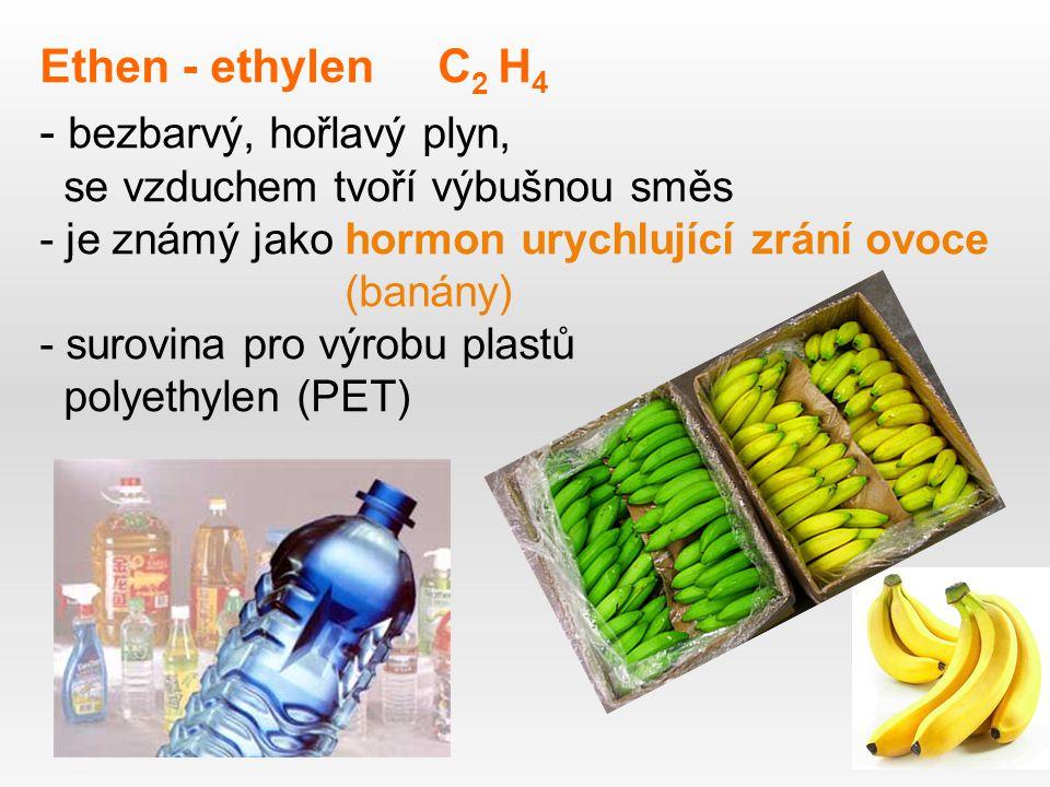 Ethen - ethylen C2 H4 bezbarvý, hořlavý plyn,