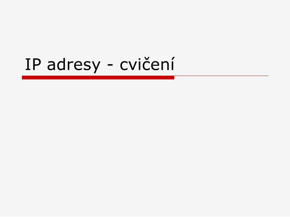 IP adresy - cvičení