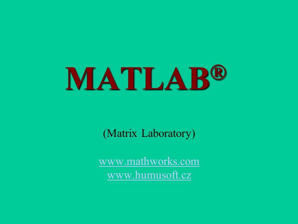 (Matrix Laboratory) www.mathworks.com www.humusoft.cz