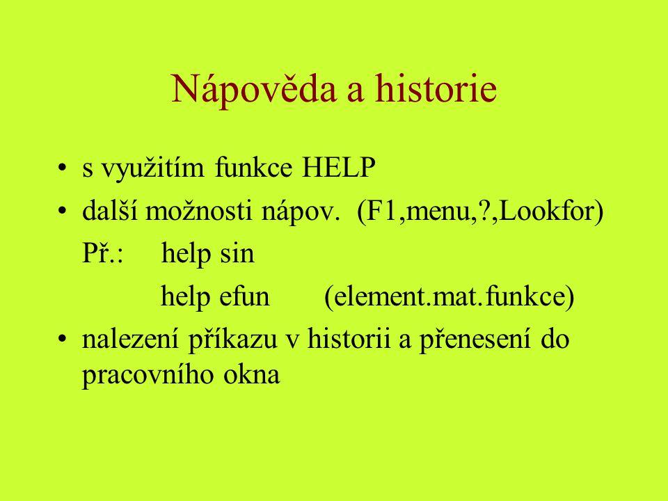 Nápověda a historie s využitím funkce HELP