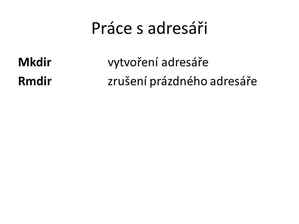 Práce s adresáři Mkdir vytvoření adresáře