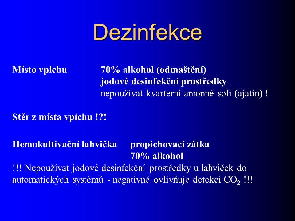 Dezinfekce Místo vpichu 70% alkohol (odmaštění)