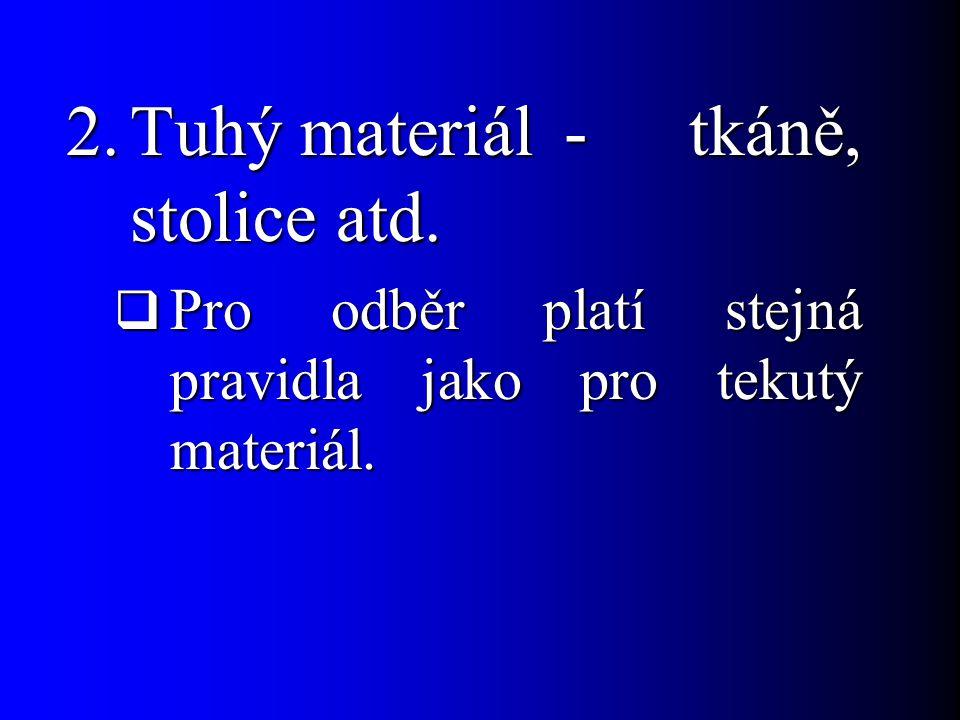 Tuhý materiál - tkáně, stolice atd.