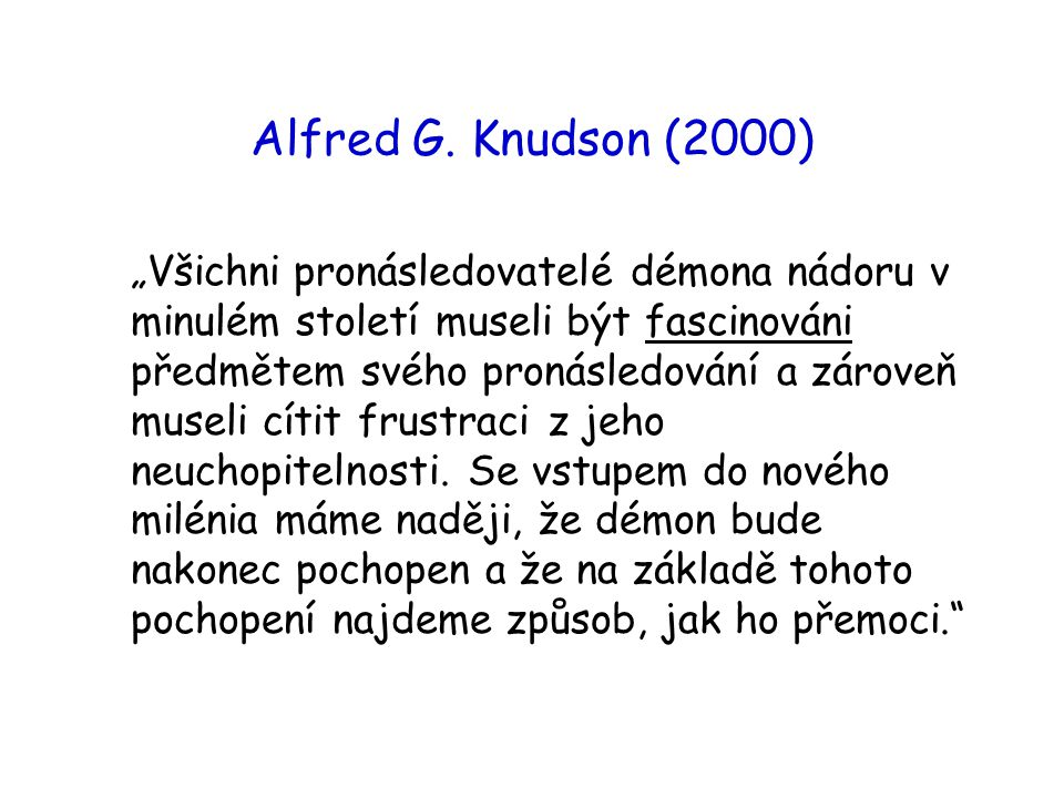 Alfred G. Knudson (2000)