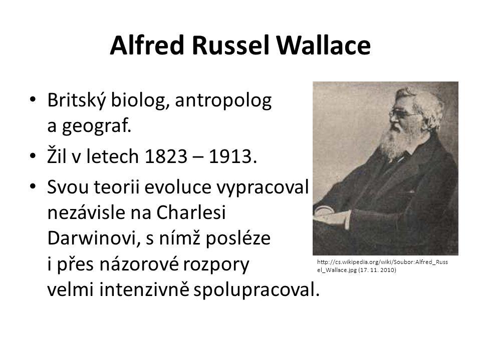 Alfred Russel Wallace Britský biolog, antropolog a geograf.