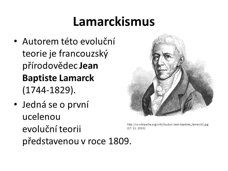 Lamarckismus Autorem této evoluční teorie je francouzský přírodovědec Jean Baptiste Lamarck (1744-1829).