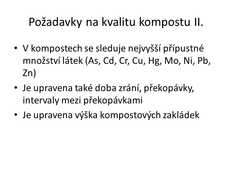 Požadavky na kvalitu kompostu II.