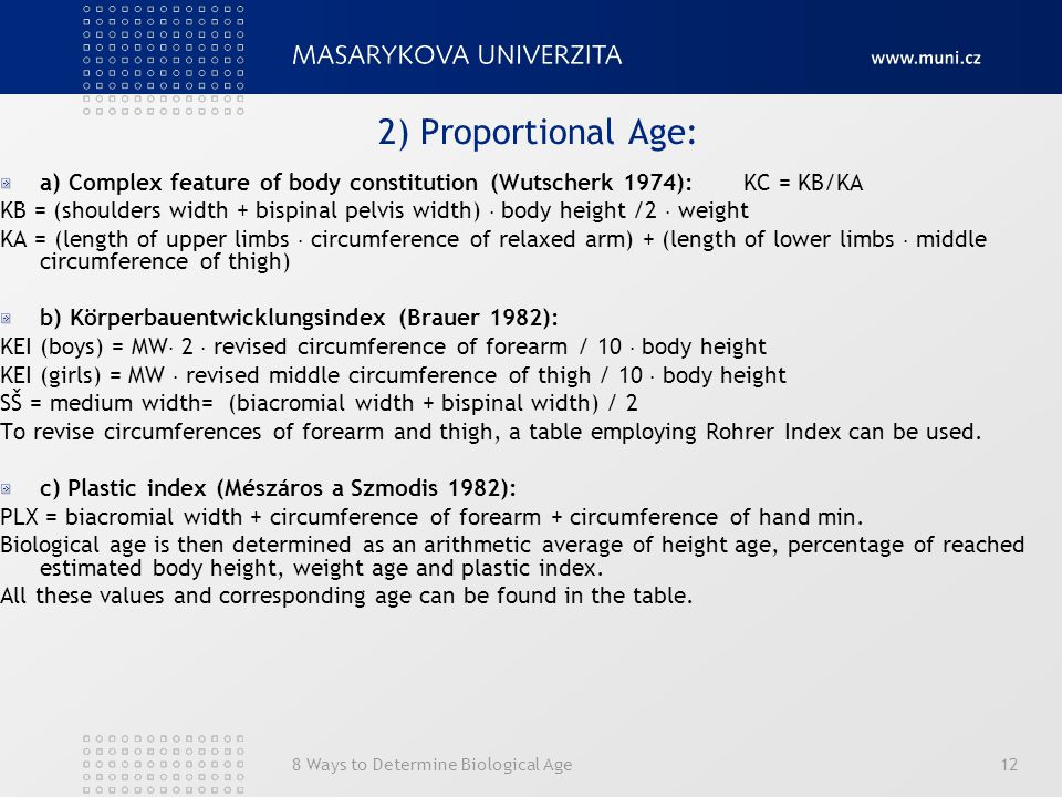 2) Proportional Age: a) Complex feature of body constitution (Wutscherk 1974): KC = KB/KA.