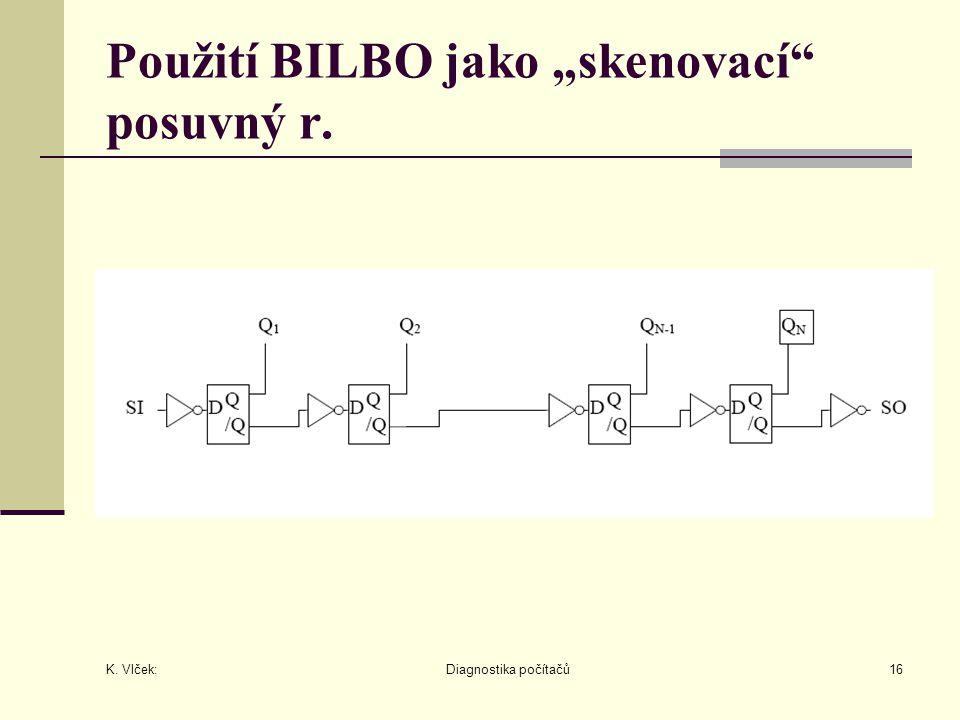 """Použití BILBO jako """"skenovací posuvný r."""