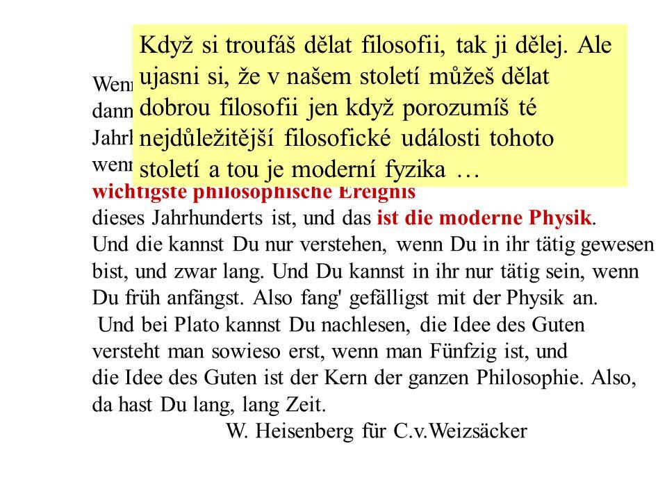 Když si troufáš dělat filosofii, tak ji dělej