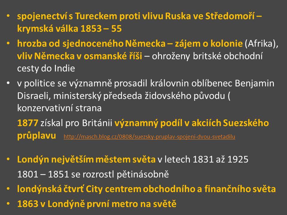 spojenectví s Tureckem proti vlivu Ruska ve Středomoří – krymská válka 1853 – 55
