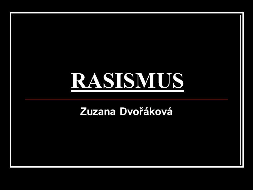 RASISMUS Zuzana Dvořáková