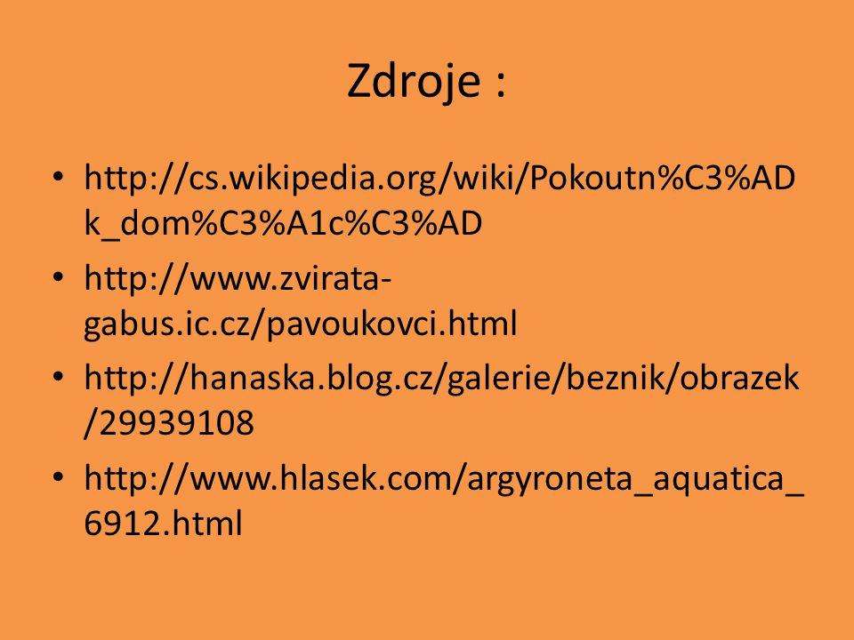 Zdroje : http://cs.wikipedia.org/wiki/Pokoutn%C3%ADk_dom%C3%A1c%C3%AD