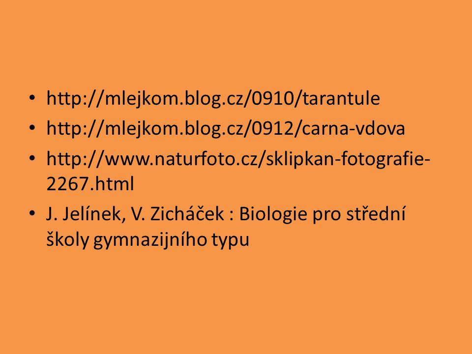 http://mlejkom.blog.cz/0910/tarantule http://mlejkom.blog.cz/0912/carna-vdova. http://www.naturfoto.cz/sklipkan-fotografie-2267.html.