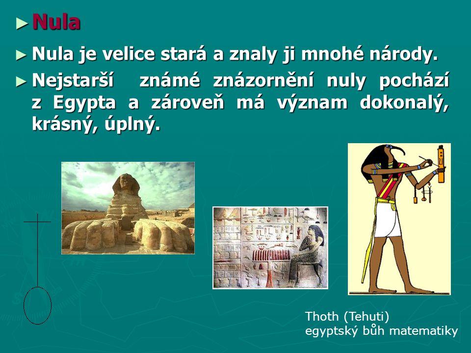 Nula Nula je velice stará a znaly ji mnohé národy.