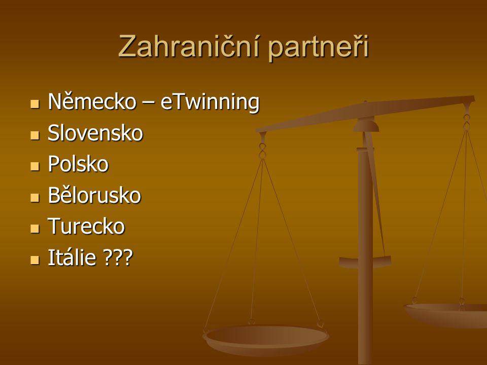 Zahraniční partneři Německo – eTwinning Slovensko Polsko Bělorusko