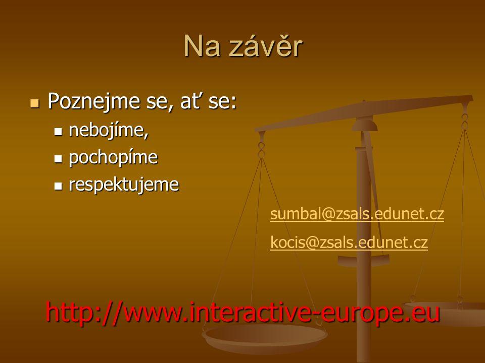 Na závěr http://www.interactive-europe.eu Poznejme se, ať se: