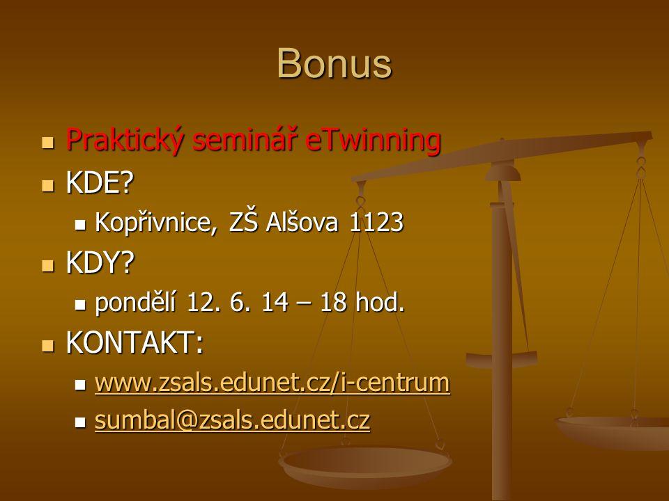Bonus Praktický seminář eTwinning KDE KDY KONTAKT: