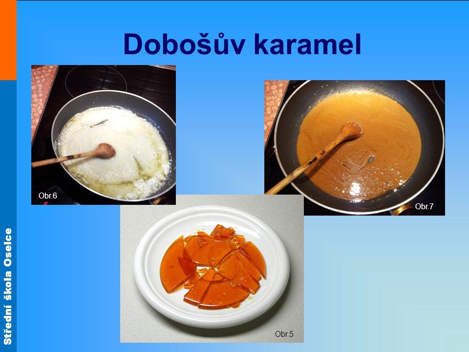 Dobošův karamel Obr.6 Obr.7 Obr.5
