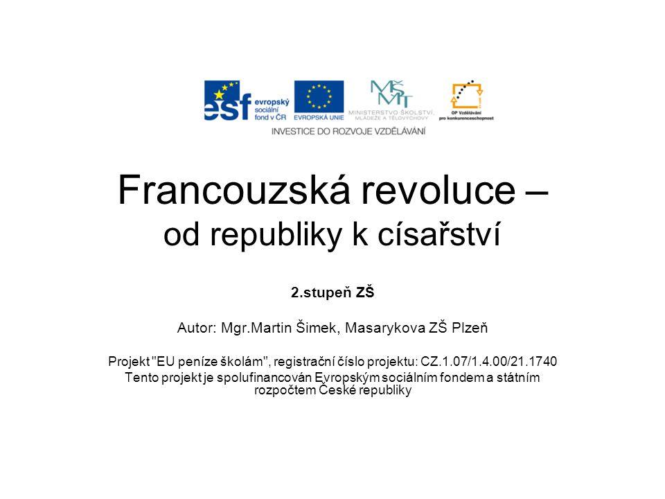Francouzská revoluce – od republiky k císařství