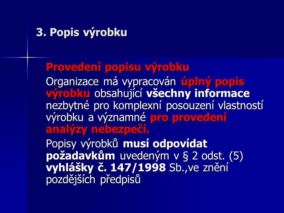 3. Popis výrobku Provedení popisu výrobku.