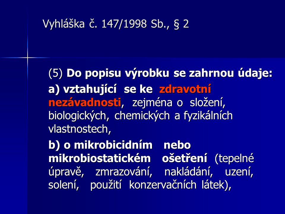 Vyhláška č. 147/1998 Sb., § 2 (5) Do popisu výrobku se zahrnou údaje: