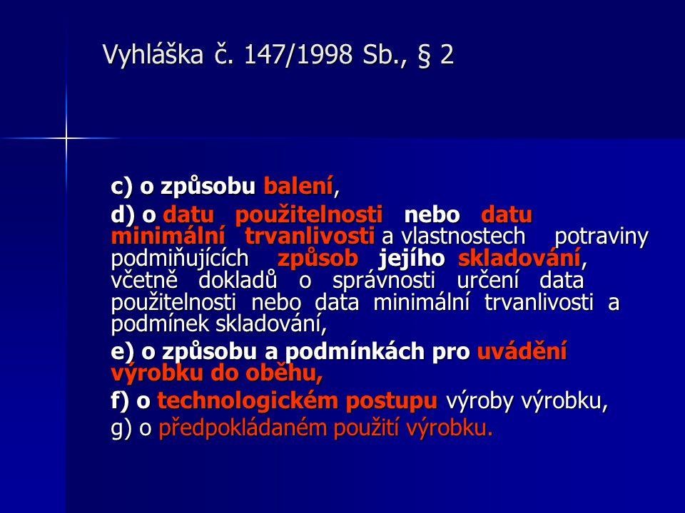 Vyhláška č. 147/1998 Sb., § 2 c) o způsobu balení,