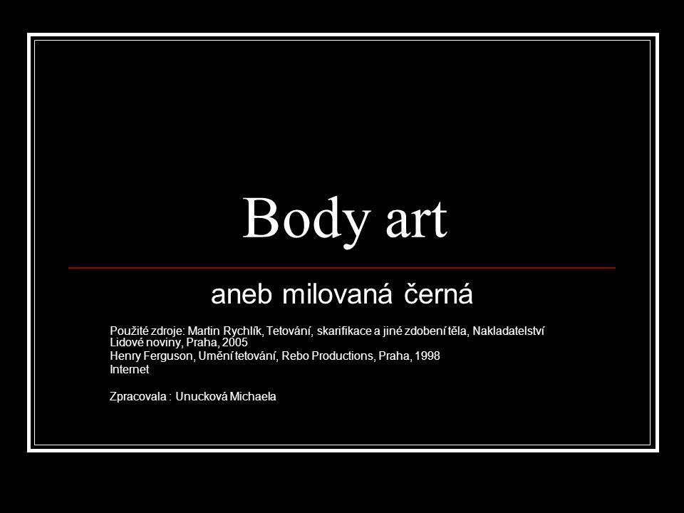 Body art aneb milovaná černá