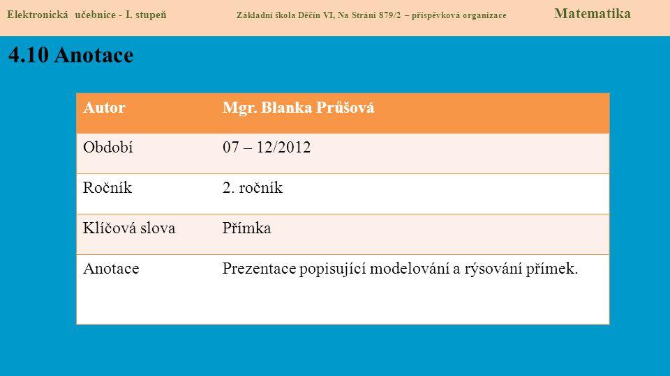 4.10 Anotace Autor Mgr. Blanka Průšová Období 07 – 12/2012 Ročník