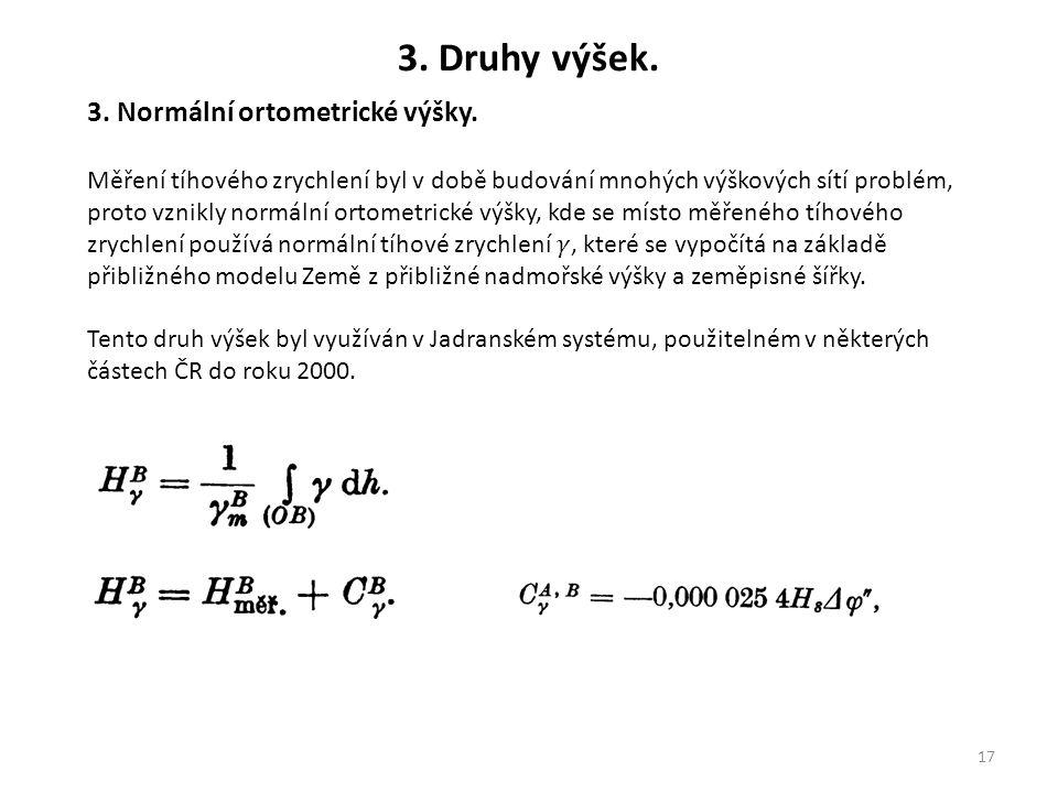 3. Druhy výšek. 3. Normální ortometrické výšky.