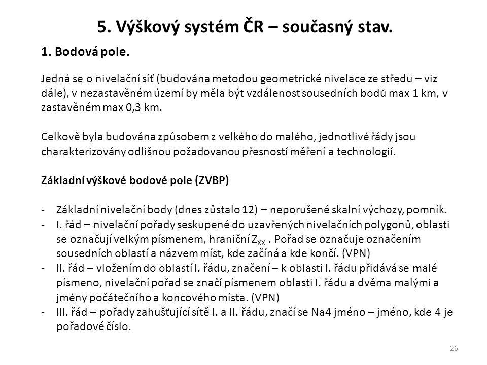 5. Výškový systém ČR – současný stav.