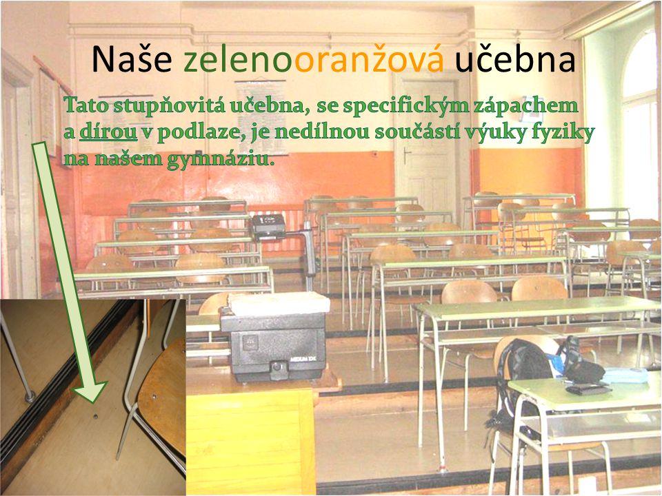 Naše zelenooranžová učebna