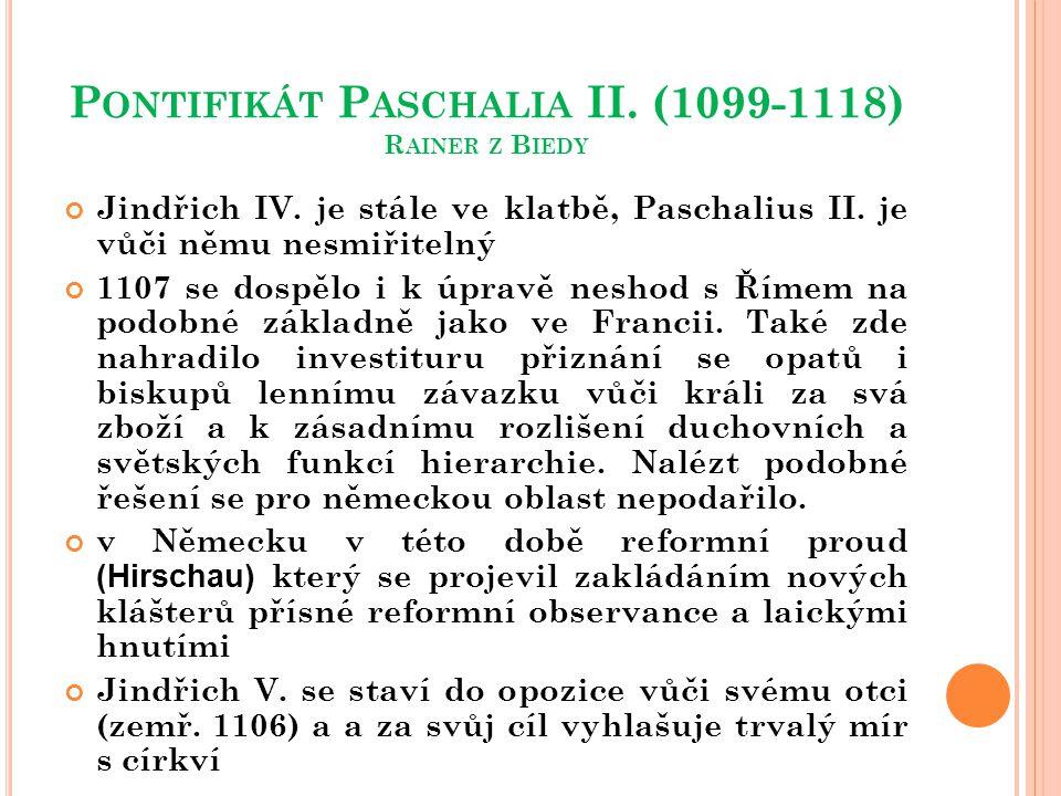 Pontifikát Paschalia II. (1099-1118) Rainer z Biedy