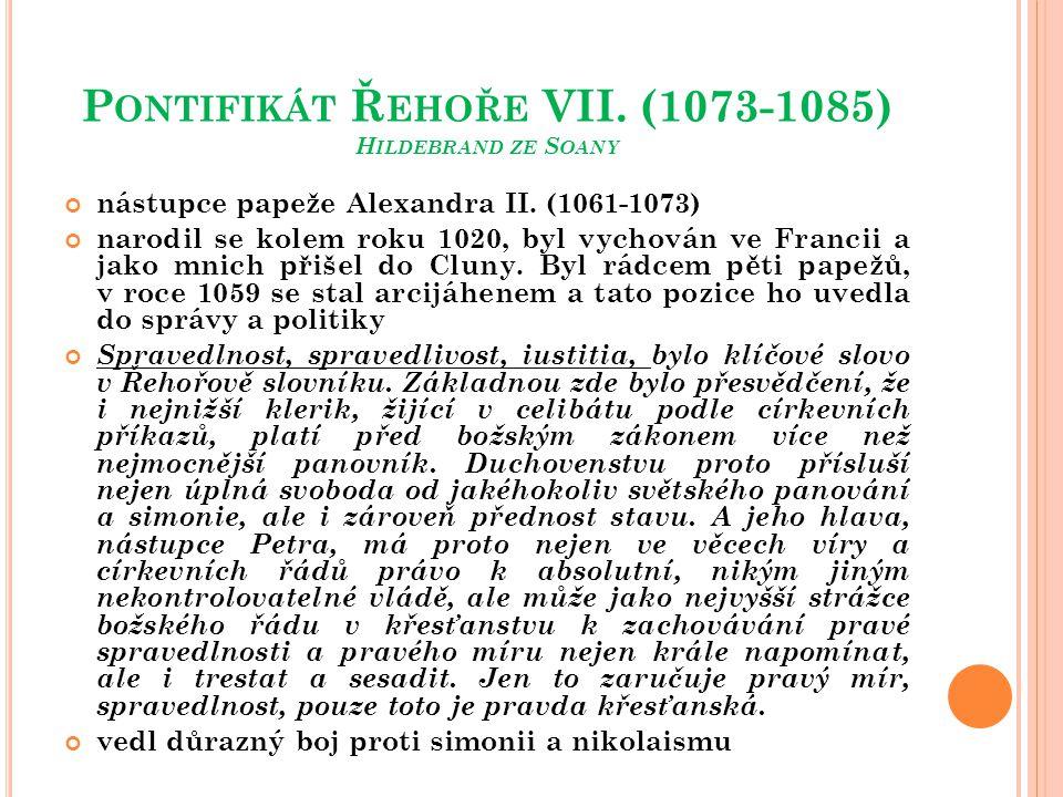 Pontifikát Řehoře VII. (1073-1085) Hildebrand ze Soany