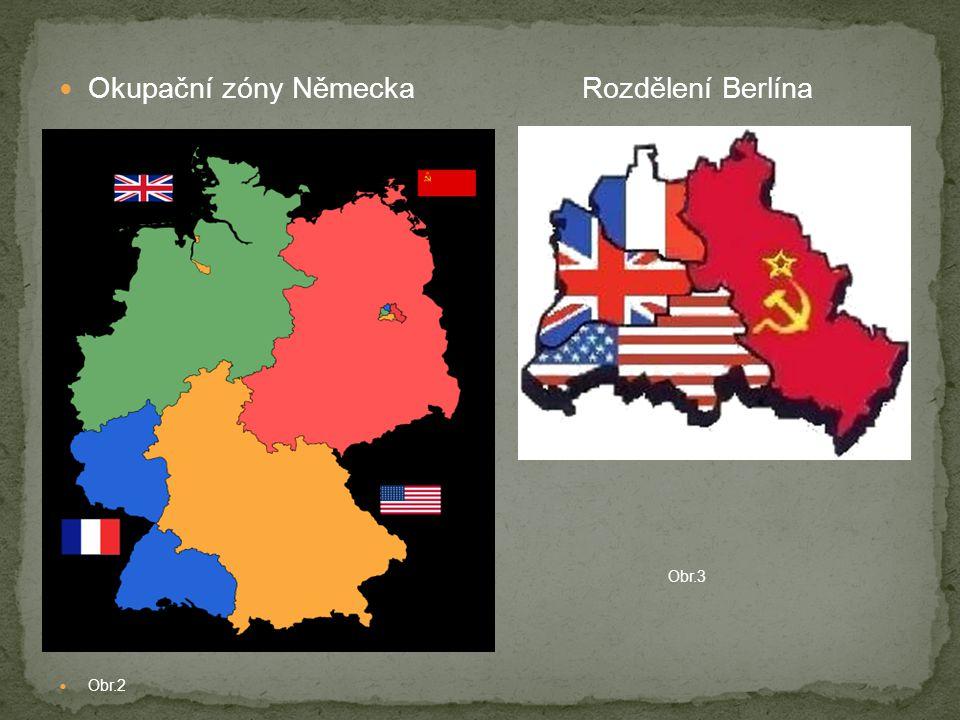 Okupační zóny Německa Rozdělení Berlína